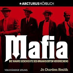 Mafia: Die wahre Geschichte des organisierten Verbrechens Hörbuch