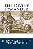 The Divine Pymander, Hermes Trismegistus, 1482579006