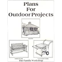 Plans for Outdoor Projects; Gazebo, Glider Swing, Lawn Car Caddy
