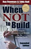 When Not to Build: An Architect's Unconventional Wisdom for the Growing Church
