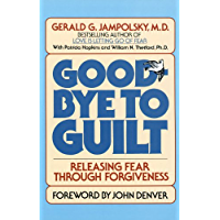 Good-Bye to Guilt: Releasing Fear Through Forgiveness (English Edition)