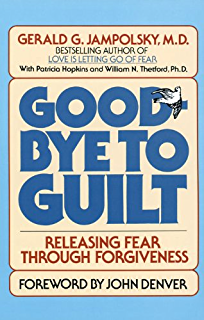 Amazon love is letting go of fear third edition ebook gerald good bye to guilt releasing fear through forgiveness fandeluxe Images