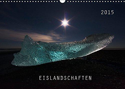 Eislandschaften (Wandkalender 2015 DIN A3 quer): Eindrucksvolle künstlerische Fotos von polaren und südpolaren Eislandschaften. (Monatskalender, 14 Seiten) (CALVENDO Natur)