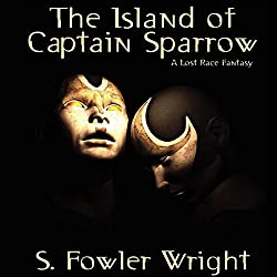 The Island of Captain Sparrow: A Lost Race Fantasy