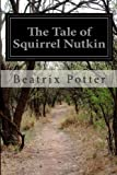 The Tale of Squirrel Nutkin, Beatrix Potter, 1497453313