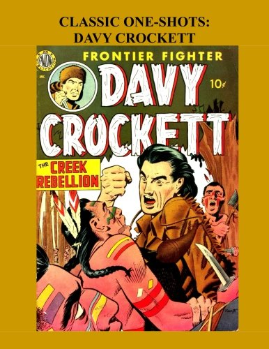 Classic One-Shots: Davy Crockett: Great Single-Issue Golden Age Western Comic Action - All Stories - No Ads ebook