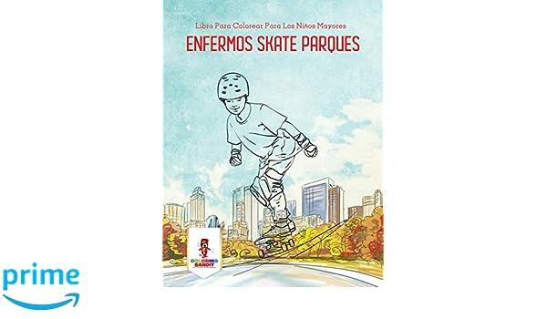 Enfermos Skate Parques: Libro Para Colorear Para Los Niños ...
