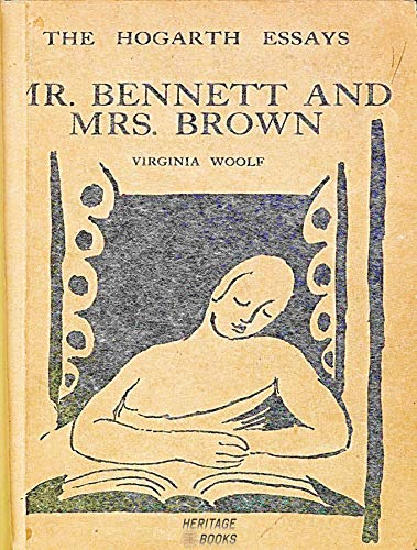 Mr. Bennett and Mrs. Brown (The Death Of The Moth And Other Essays)