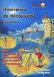 Itinéraires de découverte en quatrième : Anglais, Arts plastiques, EPS, Français, Histoire, Maths, SVT, Techno, Sciences Physiques