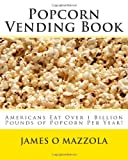 Popcorn Vending Book, James Mazzola, 1456595458
