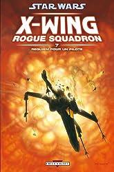 Star Wars - X-Wing Rogue Squadron T07 - Requiem pour un pilote