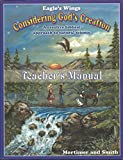 Eagle's Wings Considering God's Creation with Cd Rom Teacher's Manual (A Creative Biblical Approach to Natural Science)