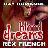 Blood Dreams: Gay Erotic Romance