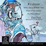 Respighi: Belkis, Queen of Sheba; Dance of the Gnomes; The Pines of Rome