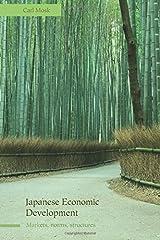 Japanese Economic Development: Markets, Norms, Structures Paperback