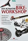 Der ultimative Bike-Workshop: Alle Reparaturen, Kaufberatung, Profi-Tipps, Federgabel-Tuning, Fullsuspension-Wartung, Pflege und Einstellung