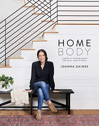 Homebody: A Guide to Creating Spaces You Never Want to Leave (Gaines Magnolia)