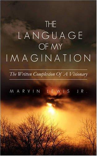 The Language Of My Imagination by Xulon Press