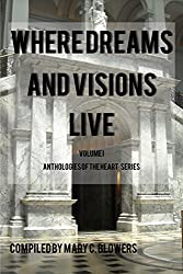 Where Dreams and Visions Live (Anthologies of the Heart Book 1)