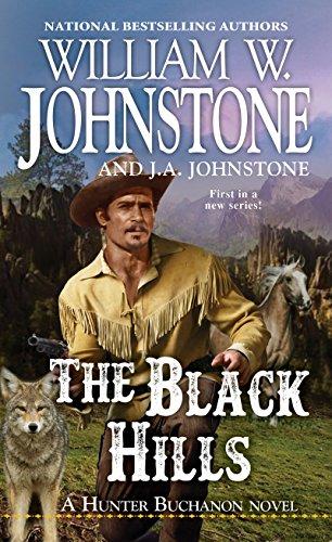 The Black Hills (A Hunter Buchanon Novel Book - Johnstone William