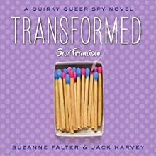 Transformed: San Francisco: Quirky Queer Spy Novels, Book 1 Audiobook by Suzanne Falter, Jack Harvey Narrated by Sharon Eisenhauer