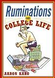 Ruminations on College Life, Aaron Karo, 0743232933