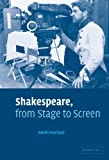 Shakespeare, from Stage to Screen, Hatchuel, Sarah, 0521836247