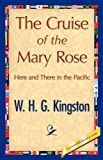 The Cruise of the Mary Rose, W. H. G. Kingston, 1421848716