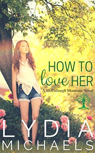 (How to Love Her: McCullough Mountain (McCullough Mountain Prequel))