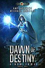 Dawn of Destiny: Age Of Magic - A Kurtherian Gambit Series (A New Dawn Book 1)