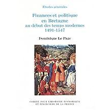 Finances et politique en Bretagne: Au début des temps modernes 1491-1547 (Histoire économique et financière - Moyen Âge) (French Edition)