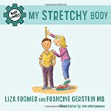 My Stretchy Body, Liza Fromer, 1770492038