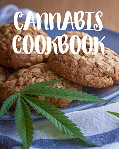 Cannabis Cookbook: Marijuana Recipe Book to Write In Your Weed-Infused Recipes by Cannabis Cookbooks