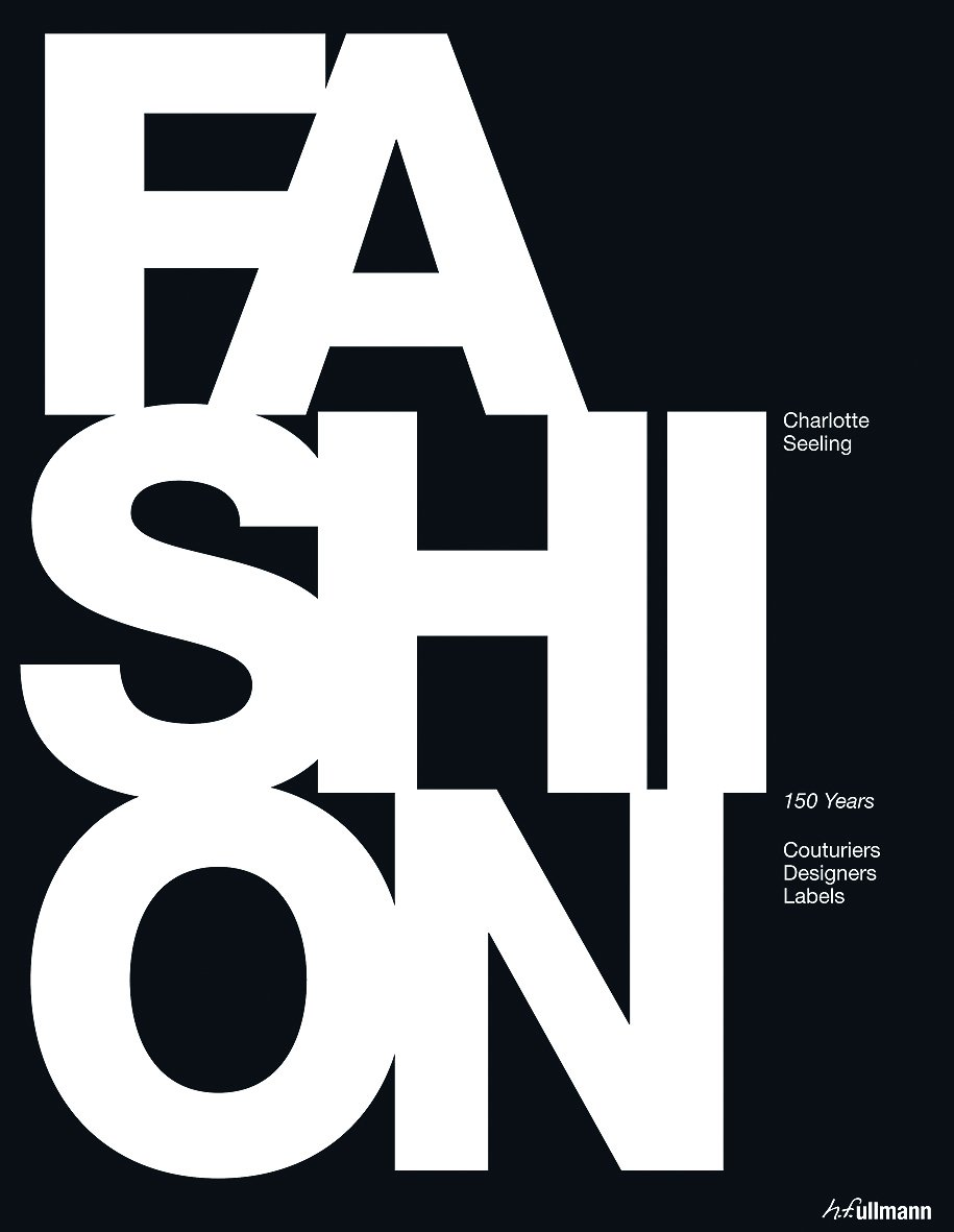 Fashion: 150 Years of Couturiers, Designers, Labels: Charlotte Seeling:  9783848001217: Amazon.com: Books - Fashion: 150 Years Of Couturiers, Designers, Labels: Charlotte