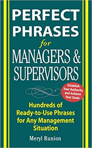 Amazon perfect phrases for managers and supervisors hundreds perfect phrases for managers and supervisors hundreds of ready to use phrases for any management situation perfect phrases series 1st edition fandeluxe Image collections