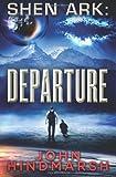 Shen Ark: Departure, John Hindmarsh, 0615915078