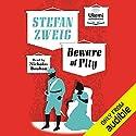 Beware of Pity Hörbuch von Stefan Zweig Gesprochen von: Nicholas Boulton