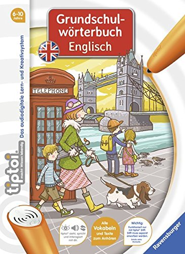 tiptoi Grundschulwörterbuch Englisch Gebundenes Buch – 1. September 2013 Kirstin Jebautzke Nina Dulleck Ravensburger Buchverlag 3473418021