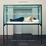 The Last Clear Narrative (Wesleyan Poetry Series)