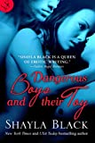 Dangerous Boys and Their Toy by Shayla Black front cover