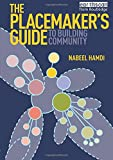 img - for The Placemaker's Guide to Building Community (Earthscan Tools for Community Planning) book / textbook / text book