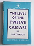 img - for The Lives of the Twelve Caesars: An unexpurgated English version edited with notes and an introduction book / textbook / text book