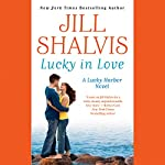Lucky in Love: A Lucky Harbor Novel, Book 4 | Jill Shalvis
