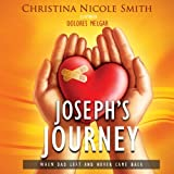 img - for Joseph's Journey: When Dad Left and Never Came Back book / textbook / text book