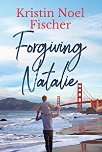 Forgiving Natalie by Kristin Noel Fischer ebook deal