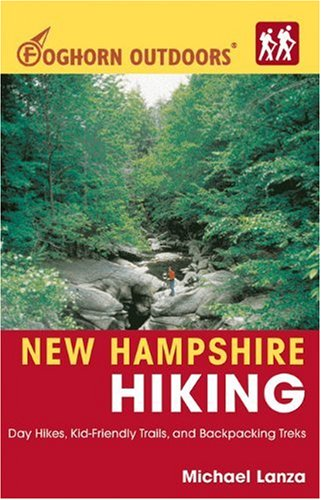 New Hampshire Hiking (Foghorn Outdoors): Day Hikes, Kid-Friendly Trails, and Backpacking - Kids Vt Day
