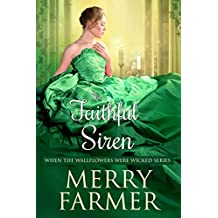 The Faithful Siren (When the Wallflowers were Wicked Book 10)