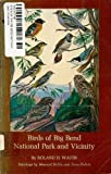 Front cover for the book Birds of the Big Bend National Park and Vicinity by Roland M. Waver