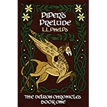 Piper's Prelude: The Delron Chronicles: Book One