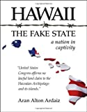Hawaii - the Fake State, Aran Alton Ardaiz, 1425175244